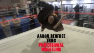 Aaron Renfree tries out professional wrestling to fulfill his childhood dream.